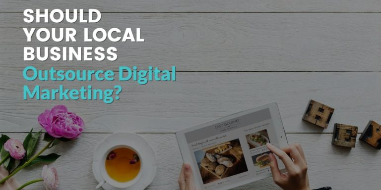 Should Your Local Business Outsource Digital Marketing?