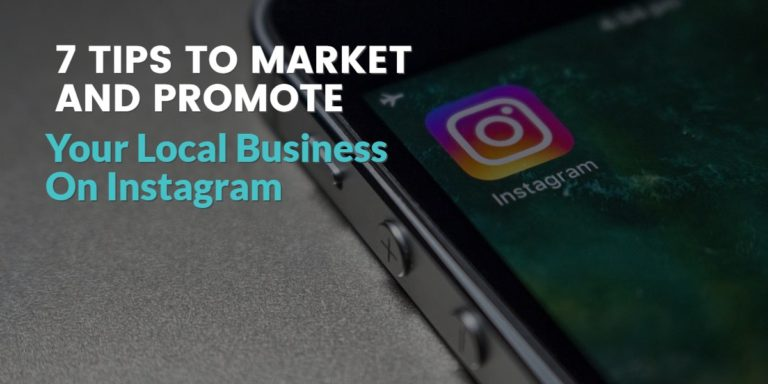 Instagram Marketing: 7 Tips to Promote Your Local Business on Instagram