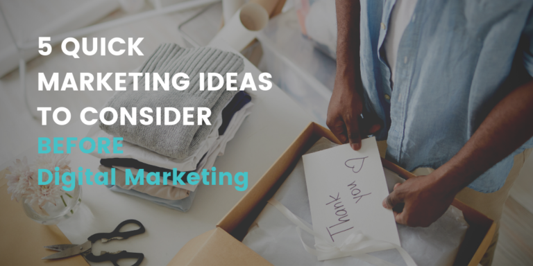Five Quick Marketing Ideas to Consider BEFORE Digital Marketing