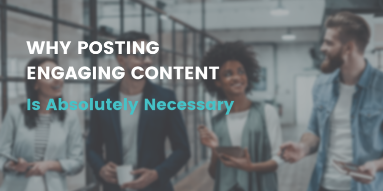 Why Posting Engaging Content Is Absolutely Necessary