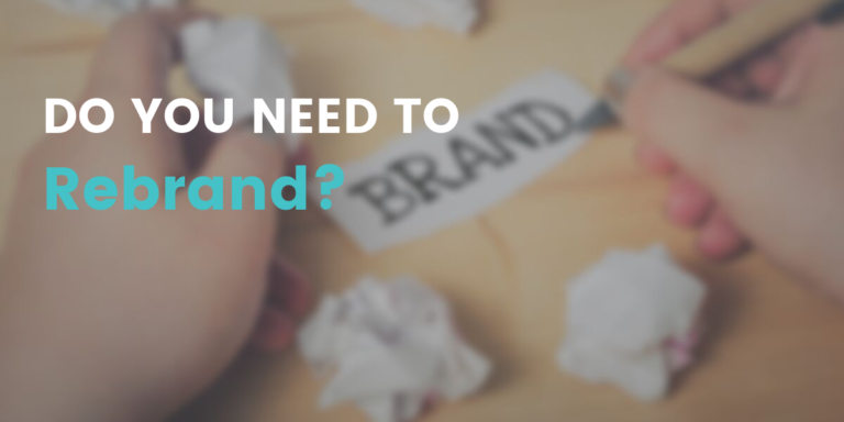 Do You Need to Re-brand?